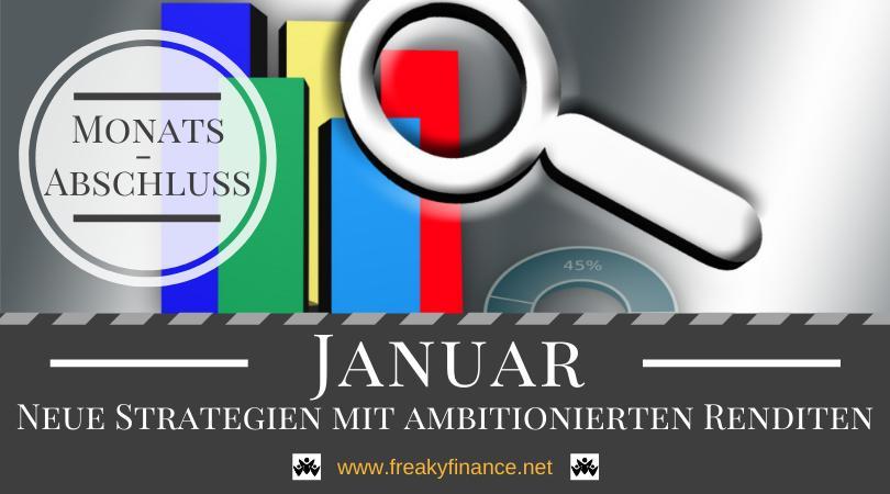 Neue Strategien mit ambitionierten Renditen - Monatsabschluss Januar