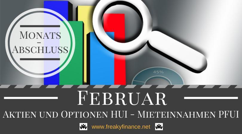 Aktien und Optionen hui, Mieteinnahmen pfui - Monatsabschluss Februar
