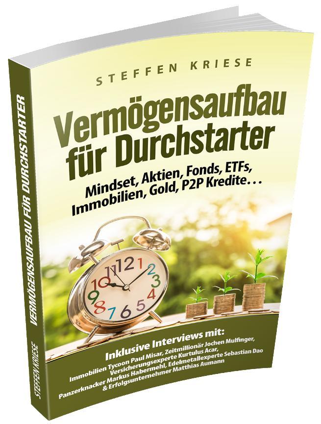 Vermögensaufbau für Durchstarter,  Mindset und Geldanlage in Aktien, Fonds, ETFs, Gold, P2P-Kredite, ... , Buch, Steffen Kriese