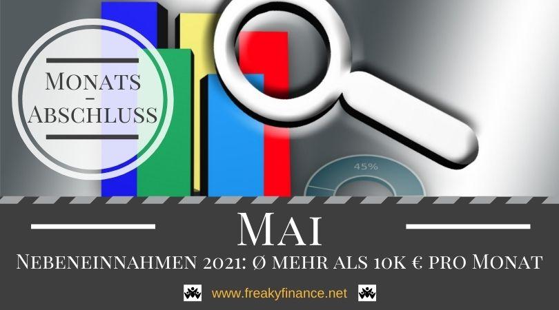 Monatliche Nebeneinnahmen 2021 im Durchschnitt jetzt über 10.000 €  - Monatsabschluss Mai
