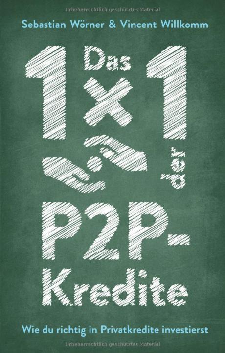 freaky finance, Vincent Willkomm, Hobbyinvestor, Sebastian Wörner, Das 1x1 der P2P-Kredite - Wie du richtig in Privatkredite investierst, Buchcover