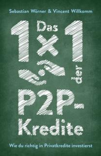 freaky finance, Hobbyinvestor, Vincent Willkomm, Sebastian Wörner, P2P-Buch, Das 1x1 der P2P-Kredite, wie du richtig in Privatkredite investierst, Buchcover