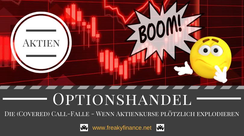 Die (Covered) Call-Falle - Das Problem, wenn Aktienkurse plötzlich explodieren