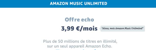 3,99e/mois Amazon Music Unilited Echo