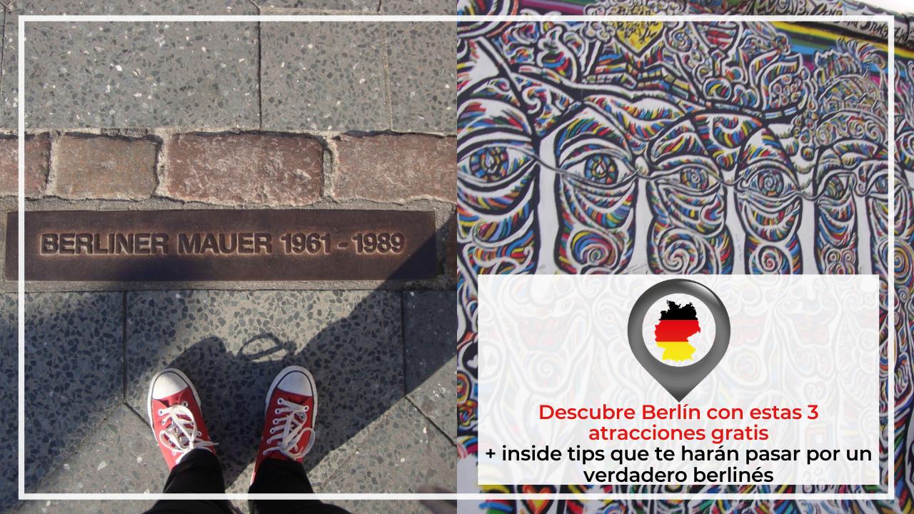 DESCUBRE BERLÍN CON ESTAS 3 ATRACCIONES GRATIS MÁS INSIDE TIPS QUE TE HARÁN PASAR POR UN VERDADERO BERLINÉS