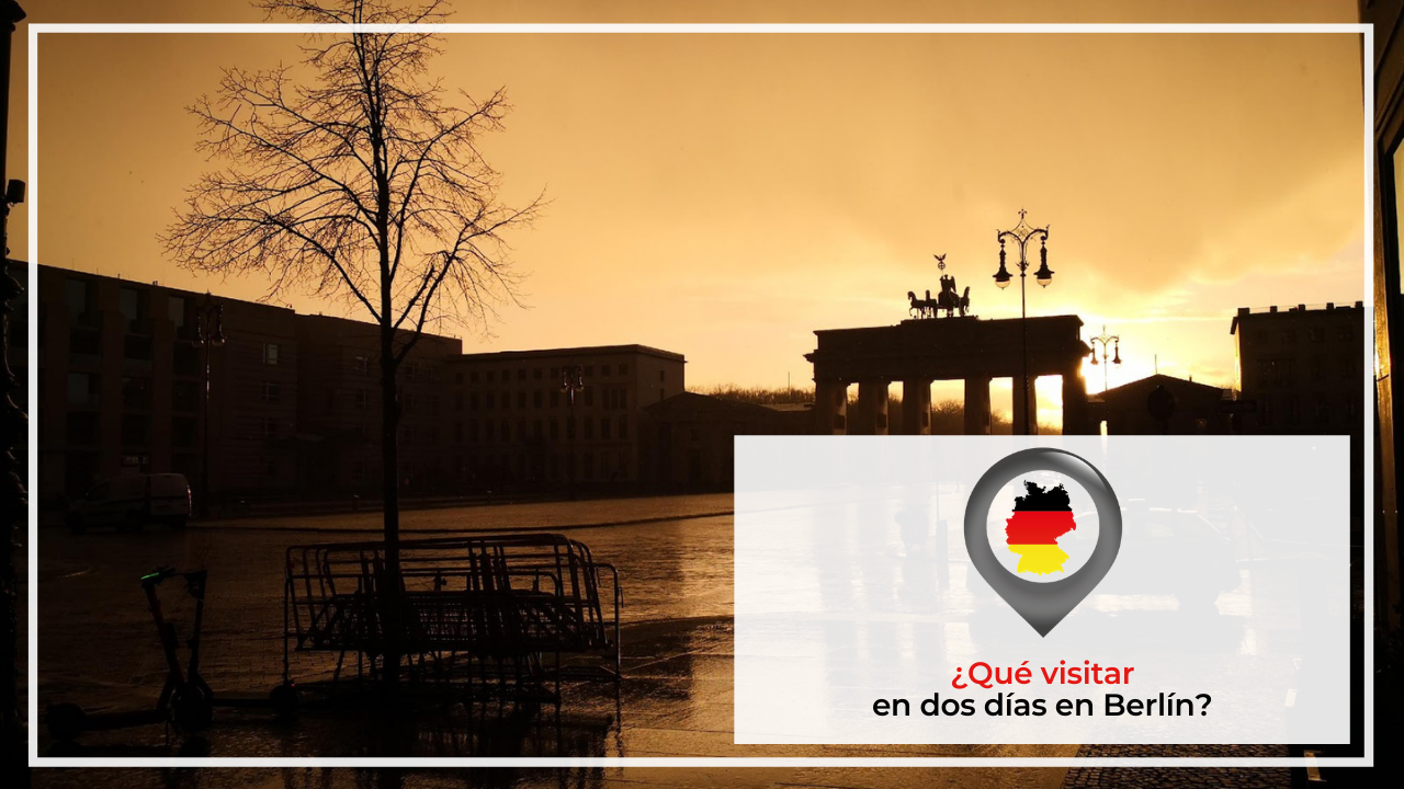 ¿QUÉ VISITAR EN DOS DÍAS EN BERLÍN?