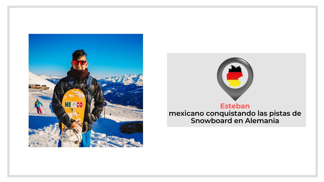 ESTEBAN: MEXICANO CONQUISTANDO LAS PISTAS DE SNOWBOARD EN ALEMANIA