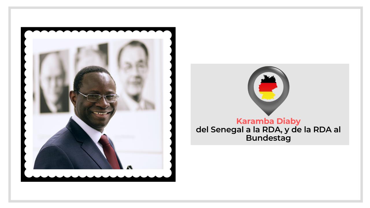 KARAMBA DIABY: DEL SENEGAL A LA RDA, Y DE LA RDA AL BUNDESTAG