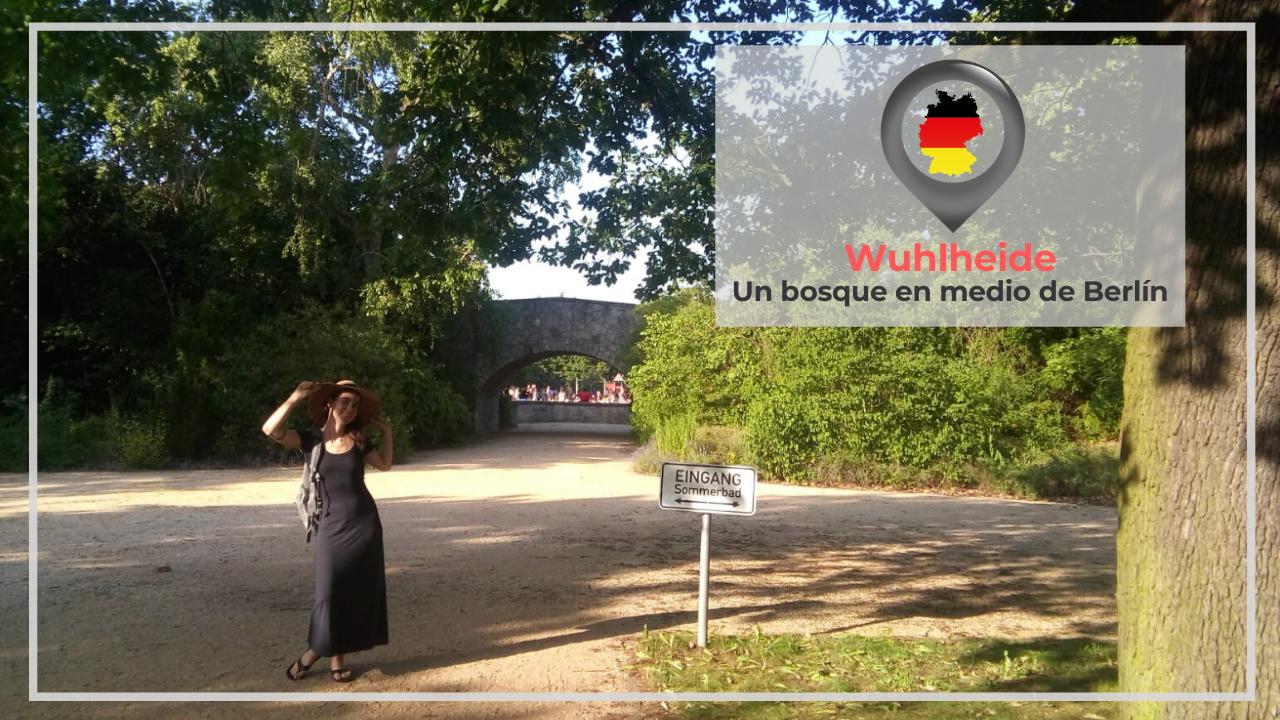 WUHLHEIDE: UN BOSQUE EN MEDIO DE BERLÍN