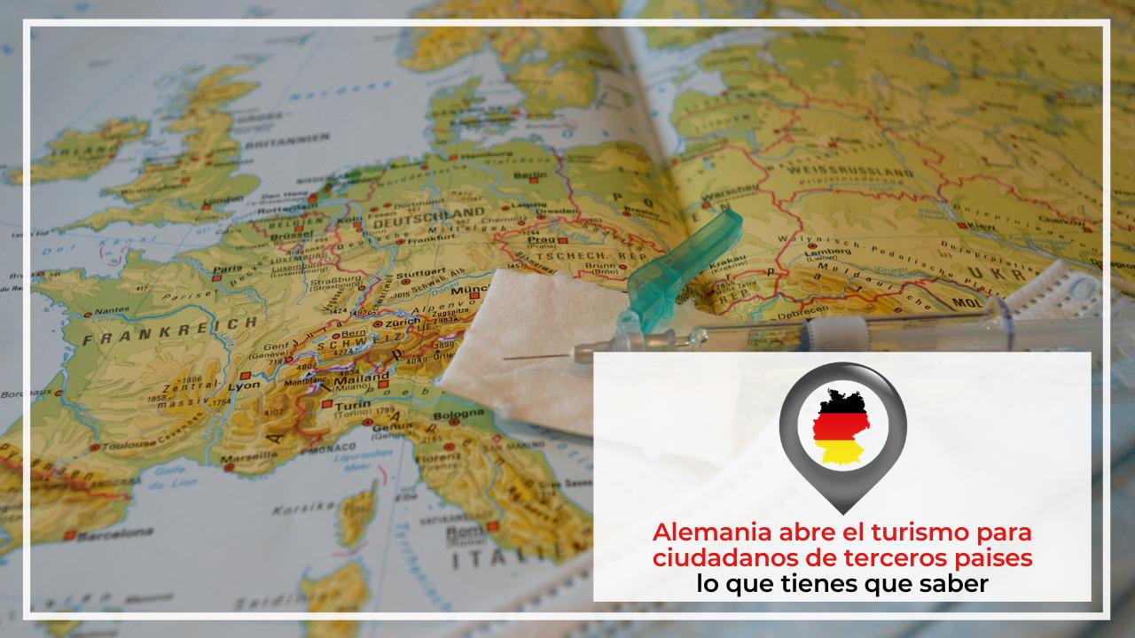 ALEMANIA ABRE EL TURISMO A CIUDADANOS DE TERCEROS PAISES LO QUE TIENES QUE SABER
