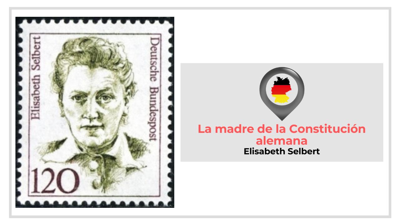 LA MADRE DE LA CONSTITUCIÓN ALEMANA: ELISABETH SELBERT