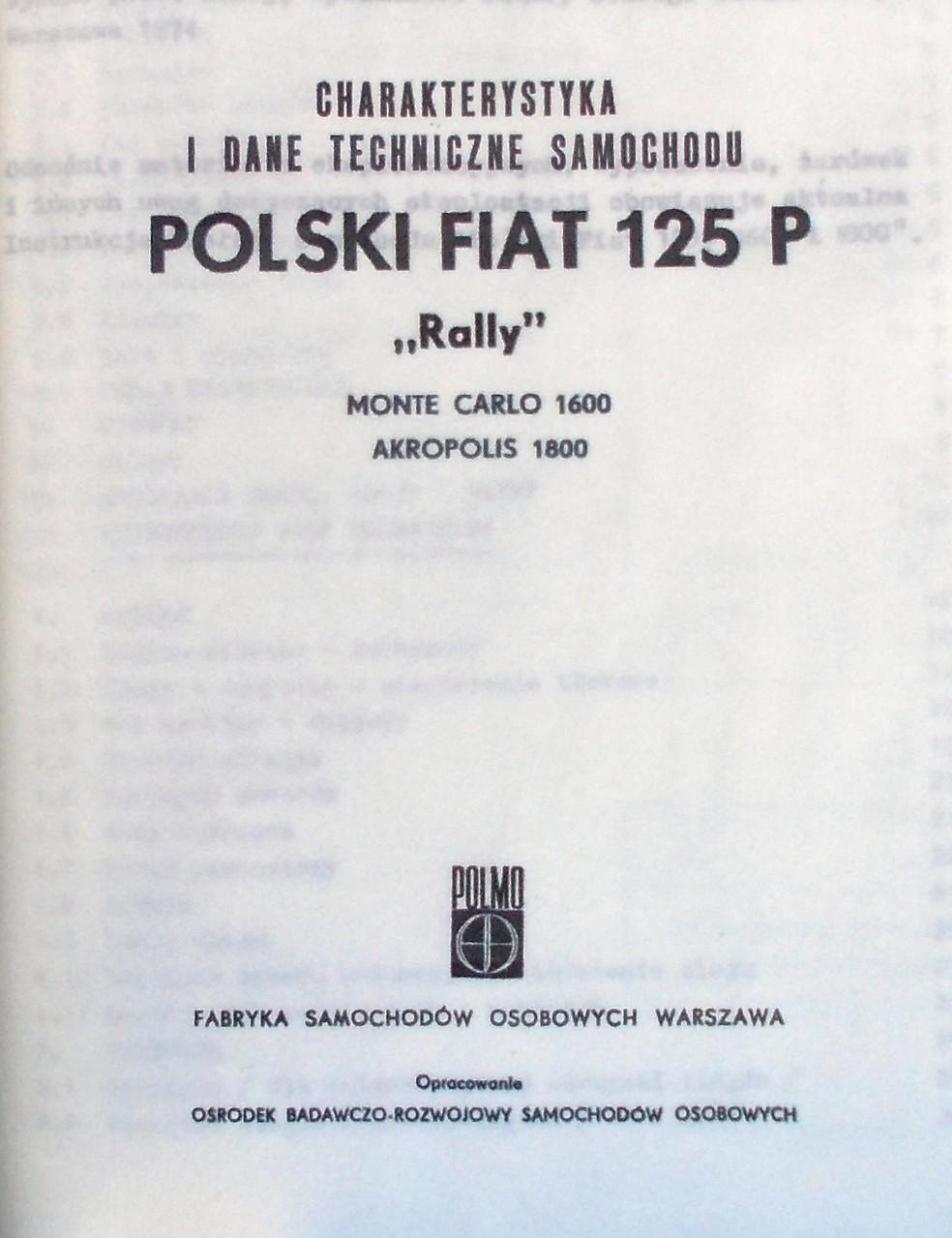 Powyższa tabelka została opracowana na podstawie oryginalnych fabrycznych dokumentacji m.in. fabrycznej Charakterystyki Technicznej (patrz galeria). Wspomina się w niej również o odmianie 1600 Rally, a więc wersji już z homologacją FIA.