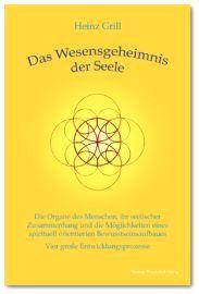 """In dem Buch """"Das Wesensgeheimnis der Seele"""" stellt Heinz Grill den Sozialen Prozess in ausführlicher Form dar."""