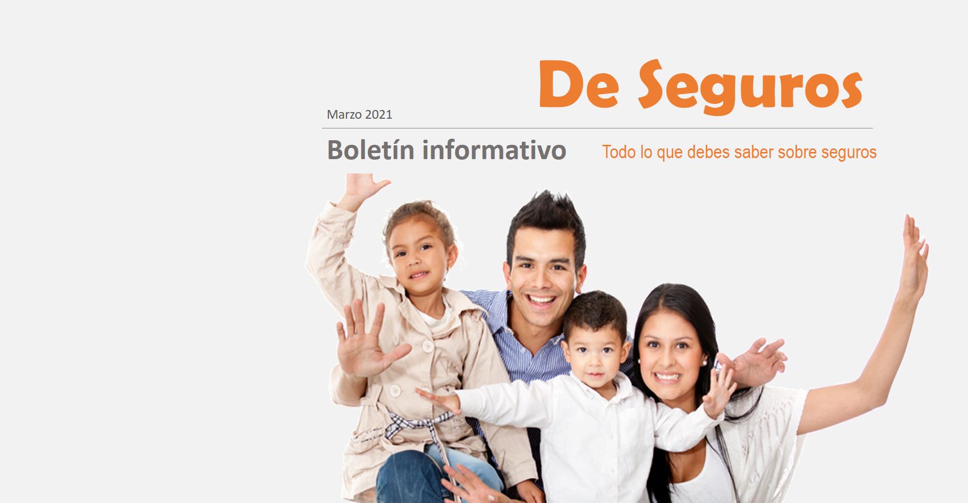 Boletín Informativo Digital - De Seguros. Edición Marzo 2021