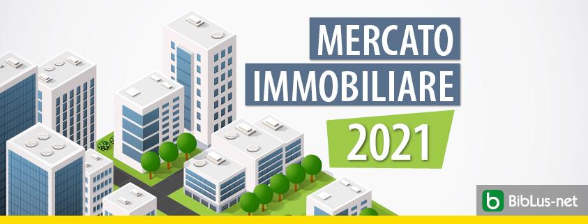 Mercato immobiliare 2021: in ripresa la compravendita delle abitazioni