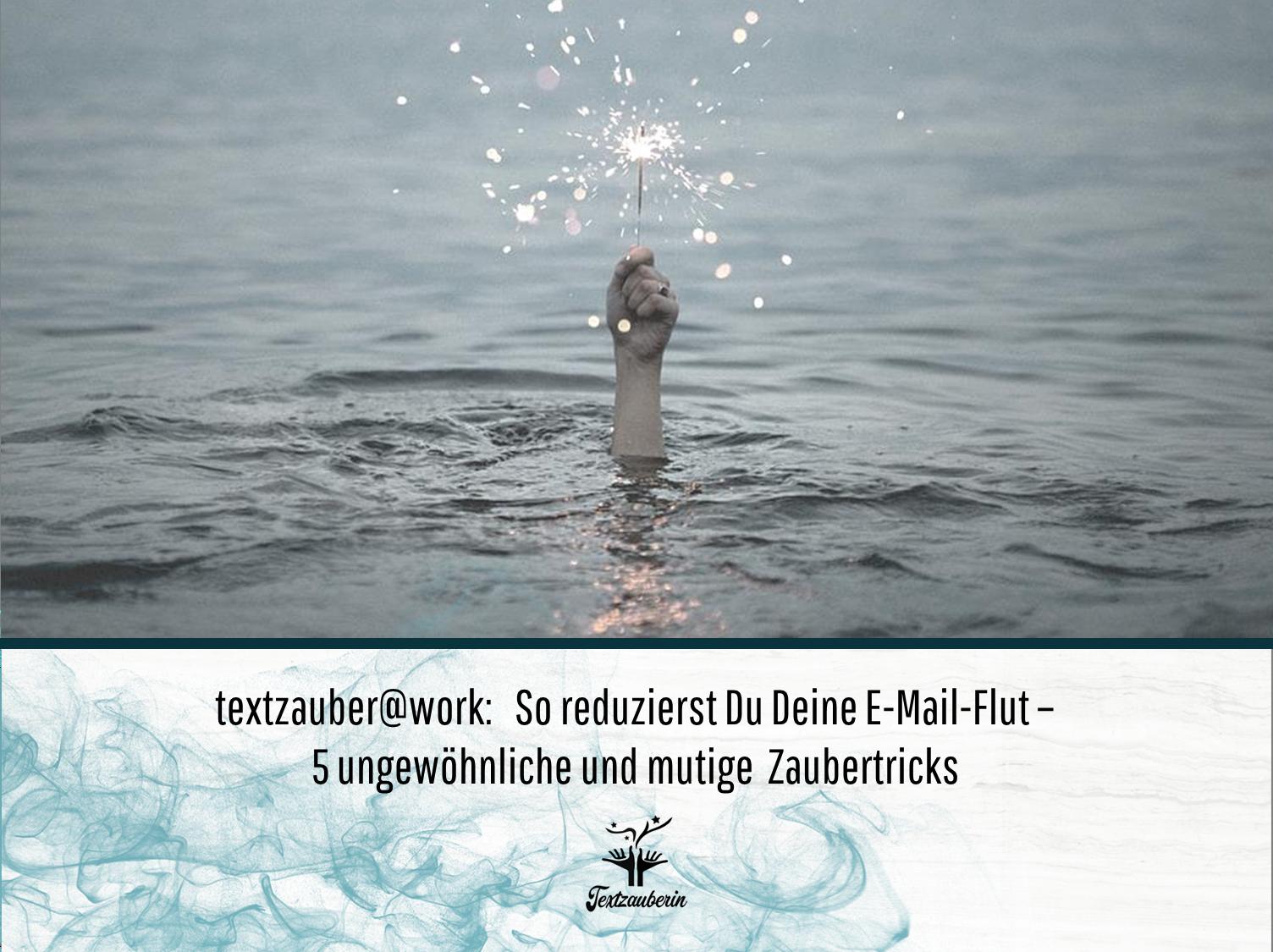 textzauber@work - 5 ungewöhnliche und mutige Zaubertricks, die Deine E-Mail-Flut reduzieren