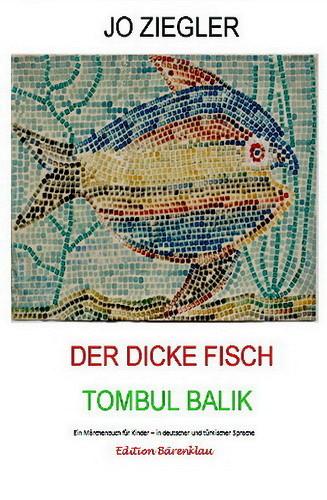 Ein Märchenbuch für Kinder - in deutscher und türkischer Sprache, Autor Jo Ziegler - nur bei Beam mit Illus