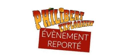 Evènement reporté -  PHILIBERT EXPLORATEUR