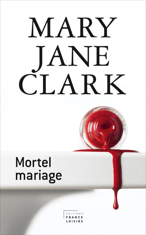 Mortel mariage (M. J. Clark)