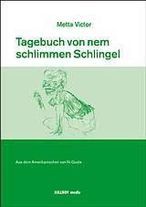 Metta Victor: TAGEBUCH VON NEM SCHLIMMEN SCHLINGEL. Übersetzt von Ni Gudix. Bild: Killroy Media