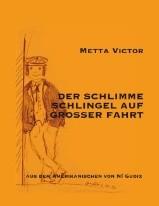 Metta Victor: Der schlimme Schlingel auf großer Fahrt. Übersetzt von Ní Gudix. BoD 2012. Bild: (c) Ní Gudix