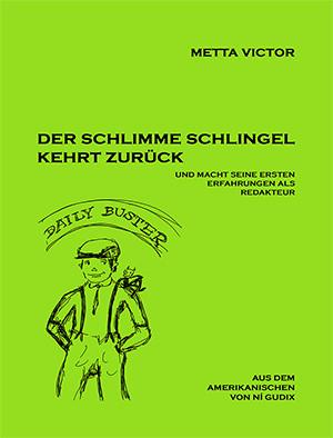 Metta Victor: Der schlimme Schlingel kehrt zurück. Übersetzt von Ní Gudix. BoD 2013. Bild (c): Ní Gudix..