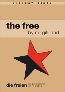 M. Gilliland, THE FREE - DIE FREIEN. Übersetzt von Ni Gudix. Bild: Killroy Media