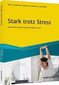 """Neu-Erscheinung: """"Stark trotz Stress – Gelassenheit finden und Kraft tanken im Job"""""""