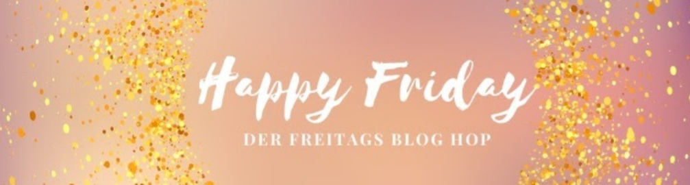 Blog Hop Happy Friday - Thema Frühling