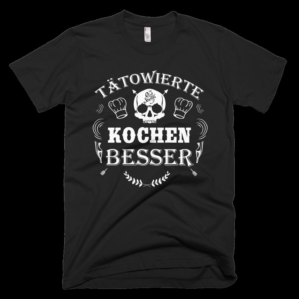 Tätowierte Kochen besser T-Shirt