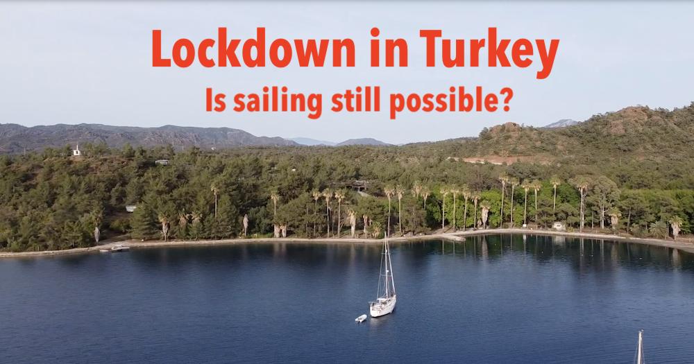 Lockdown in der Türkei! Ist Segeln noch erlaubt?