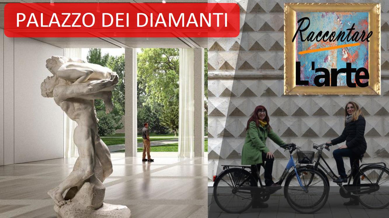 Raccontare L'arte - Ferrara Palazzo Diamanti