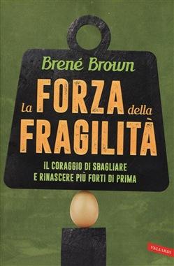 sbagliare rinascere brene brown fragilità