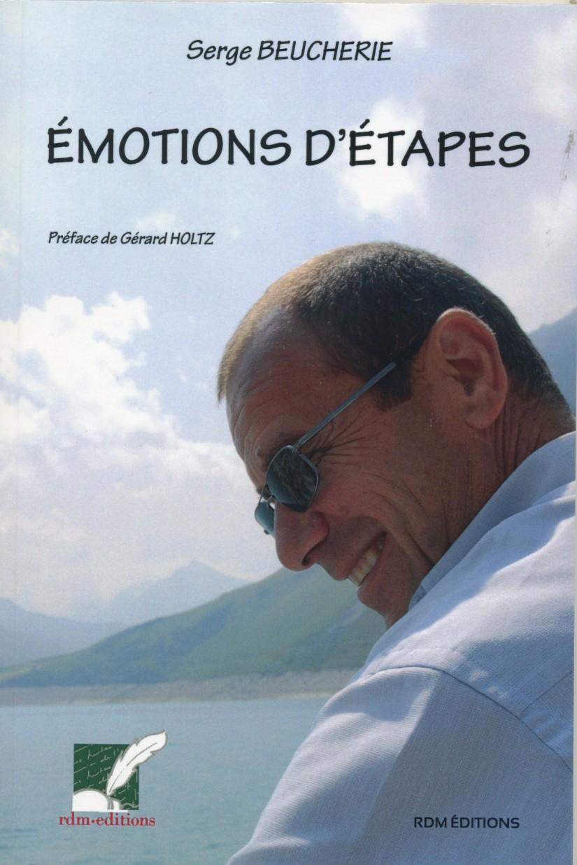"""Serge Beucherie, """"Émotions d'étapes"""", souvenirs, rédaction à partir d'entretiens, mise en pages, pré-presse"""