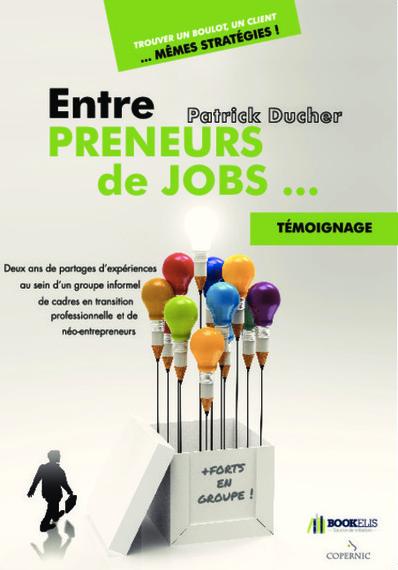 """""""Entre Preneurs de Jobs"""" de Patrick Ducher, relecture, conseils, aide au pré-presse"""