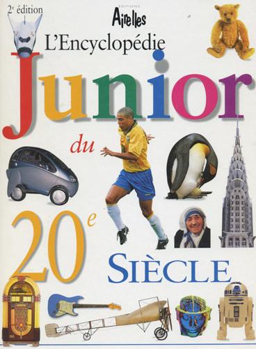 """""""L'Encyclopédie Junior du XX° siècle"""", traduction-adaptation, écriture partielle. Deux éditions."""