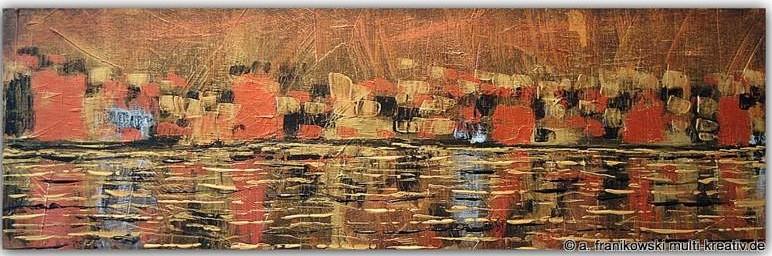 Acrylbild, Feuerwerk, in Gold und Kupfer. Skyline - Spiegelung.  Abstraktes Acrylgemälde mit Struktur durch die Farbe. Größe: 90cm x 30cm. Preis 390,-