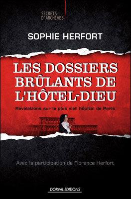 Les Dossiers brûlants de l'Hôtel-Dieu, ed. Dorval