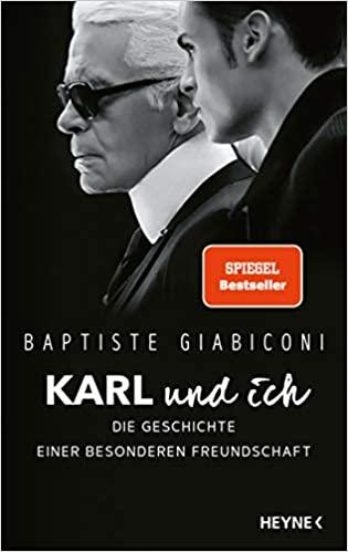 Baptiste Giabiconi, Bettina Seifried: Karl und ich: Die Geschichte einer besonderen Freundschaft