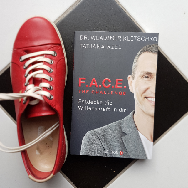 Dr. Wladimir Klitschko, Tatjana Kiel: F.A.C.E. The Challenge. Entdecke die Willenskraft in dir