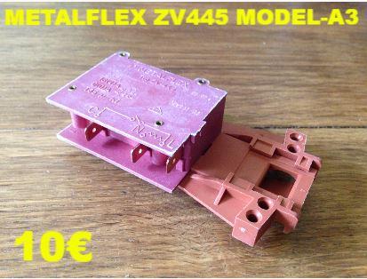 VERROU DE PORTE LAVE-LINGE : METALFLEX ZV445 MODEL-A3