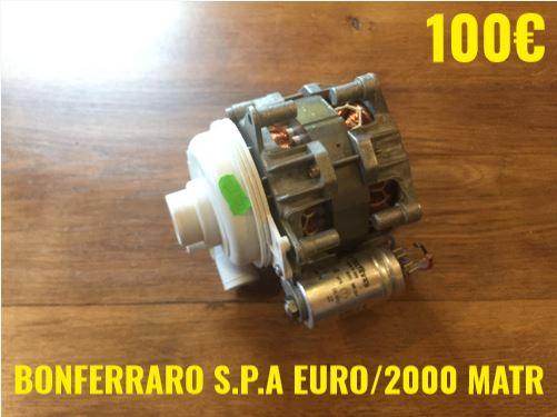 POMPE DE CYCLAGE LAVE-VAISSELLE : BONFERRARO S.P.A EURO/2000MATR