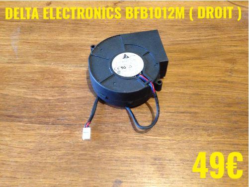 VENTILATEUR PLAQUE VITROCÉRAMIQUE : DELTA ELECTRONICS BFB1012M ( DROIT )