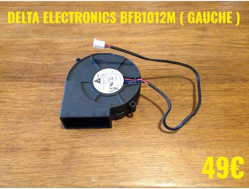 VENTILATEUR PLAQUE VITROCÉRAMIQUE : DELTA ELECTRONICS BFB1012M ( GAUCHE )