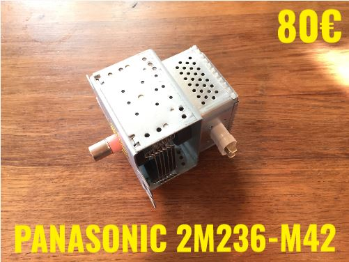 MAGNÉTRON FOUR MICRO-ONDES : PANASONIC 2M236-M42