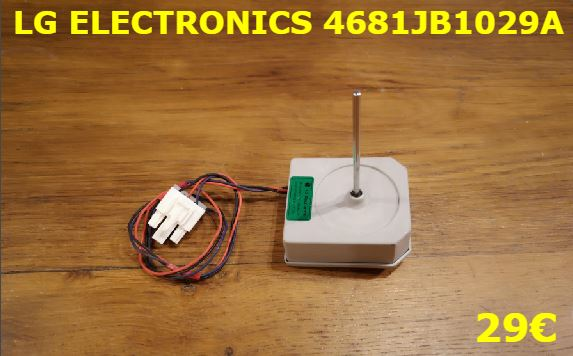 VENTILATEUR FRIGO : LG ELECTRONICS 4681JB1029A