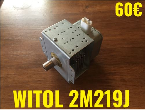 MAGNÉTRON FOUR MICRO-ONDES : WITOL 2M219J