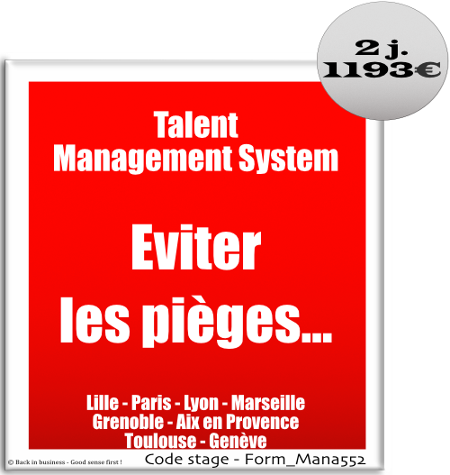 Talent management system, éviter les pièges - tms - says - big data - siad - système d'information rh - amoa - amoe - moa - moe - éditeur - intégrateur - Formation professionnelle Inter / intra entreprise - Back in business - Good sense first !