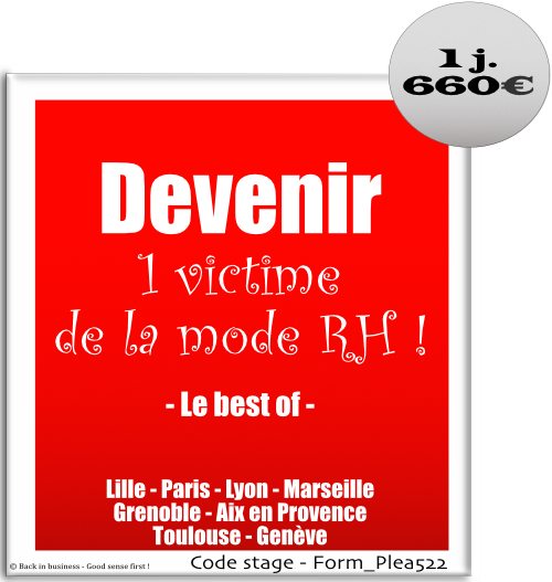 Devenir une victime de la mode RH ! - Digital - réseaux sociaux - marketing rh - HRBP - HR Business partner - management des talents - talent management - big data - Formation professionnelle Inter / intra entreprise - Back in business - Good sense first !
