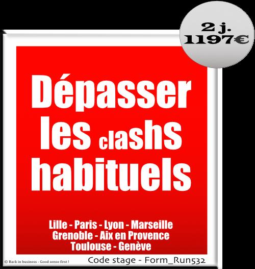 Dépasser les clashs habituels - Management et Gestion des conflits - Formation professionnelle Inter / intra entreprise - Back in business - Good sense first !.